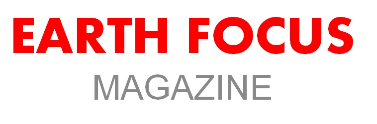 Earth Focus MAGAZINE